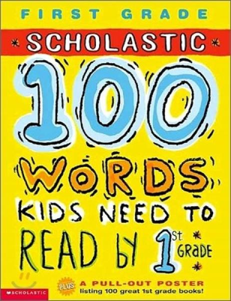 Scholastic 100 Words Kids Need to Read by 1st Grade