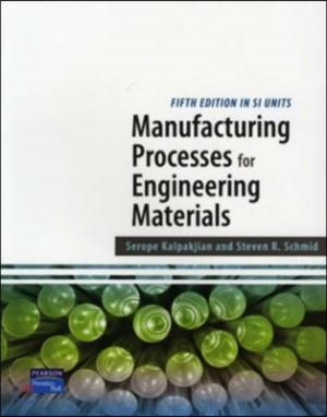 Manufacturing Processes for Engineering Materials, 5/E