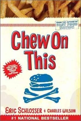 Chew On This /Everything You Don't Want to Know About Fast Food